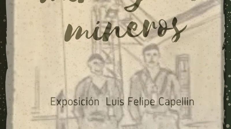 """Exposiciones: """"Lugares comunes: """"Amaya y Federico Granel""""  y """"Boceto de la mina y los mineros"""""""